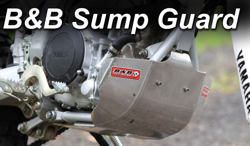 B&B Sump Guard for Yamaha WR250R review